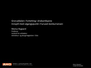 Groruddalen: Fortetting i drabantbyene Innspill med utgangspunkt i Furuset-konkurransen