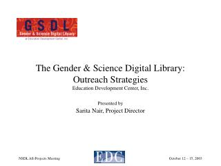 The Gender & Science Digital Library: Outreach Strategies Education Development Center, Inc.