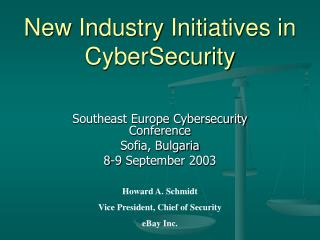 New Industry Initiatives in CyberSecurity