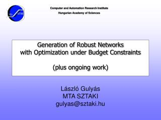 Generation of Robust Networks  with Optimization under Budget Constraints (plus ongoing work)