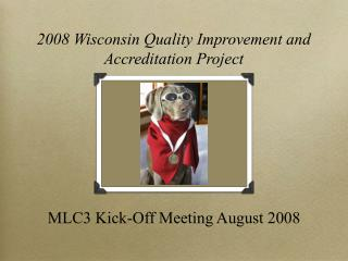 MLC3 Kick-Off Meeting August 2008