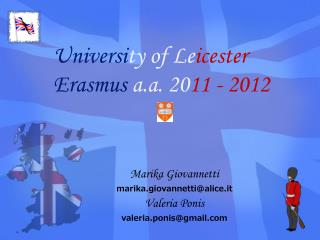 Universi ty of  Le icester  Erasmus a.a.  20 11 - 2012