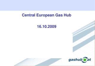 Central European Gas Hub 16.10.2009