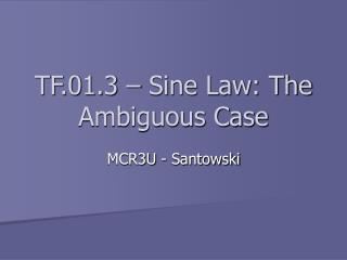 TF.01.3   Sine Law: The Ambiguous Case