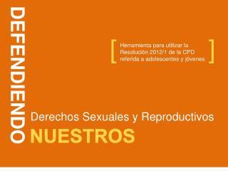 Herramienta para utilizar la Resoluci�n 2012/1 de la CPD referida a adolescentes y j�venes