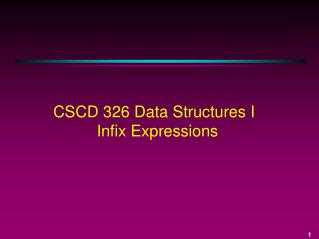CSCD 326 Data Structures I Infix Expressions