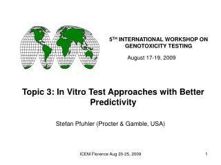 5 TH  INTERNATIONAL WORKSHOP ON GENOTOXICITY TESTING