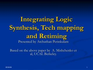 Integrating Logic Synthesis, Tech mapping and Retiming