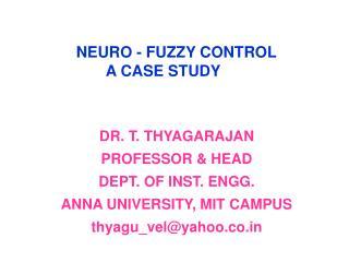 NEURO - FUZZY CONTROL        A CASE STUDY