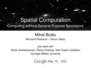 Spatial Computation Computing without General-Purpose Processors