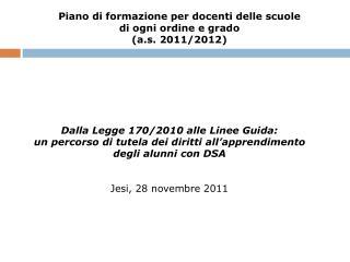 Piano di formazione per docenti delle scuole  di ogni ordine e grado (a.s. 2011/2012)