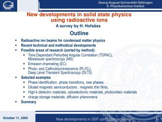 New developments in solid state physics using radioactive ions