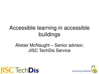 Accessible learning in accessible buildings