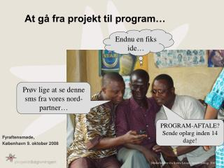 At gå fra projekt til program…