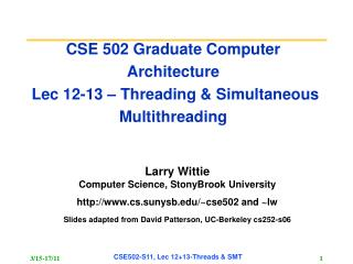 CSE 502 Graduate Computer Architecture  Lec 12-13 – Threading & Simultaneous Multithreading