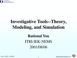 Investigative Tools--Theory, Modeling, and Simulation