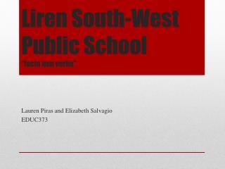 "Liren  South-West Public School "" facta  non  verba """