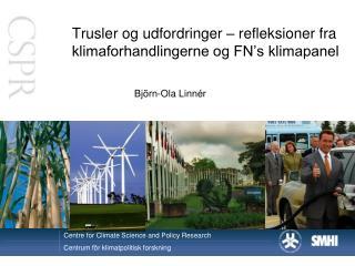 Trusler og udfordringer – refleksioner fra klimaforhandlingerne og FN's klimapanel