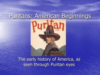 Puritans: American Beginnings