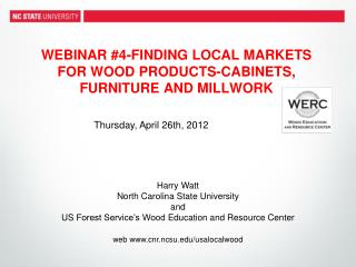 Webinar #4-Finding Local Markets for Wood Products-Cabinets, Furniture and Millwork