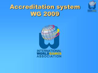 Accreditation system  WG 2009