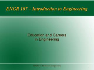 ENGR 107 – Introduction to Engineering