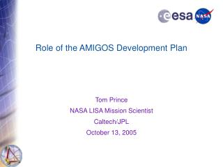 Role of the AMIGOS Development Plan