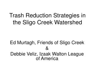 Trash Reduction Strategies in the Sligo Creek Watershed