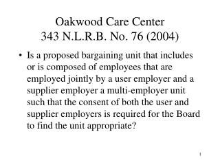 Oakwood Care Center 343 N.L.R.B. No. 76 2004