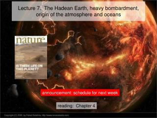 Lecture 7.  The Hadean Earth, heavy bombardment, origin of the atmosphere and oceans