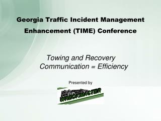 Georgia Traffic Incident Management Enhancement (TIME) Conference