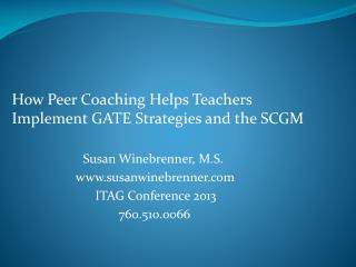 How Peer Coaching Helps Teachers Implement GATE Strategies and the SCGM