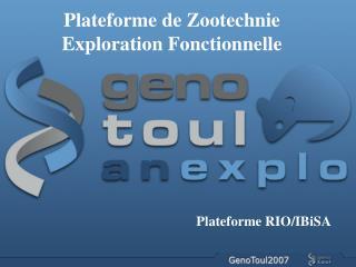 Plateforme de Zootechnie Exploration Fonctionnelle