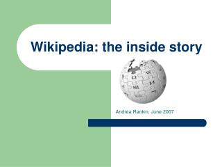 Wikipedia: the inside story