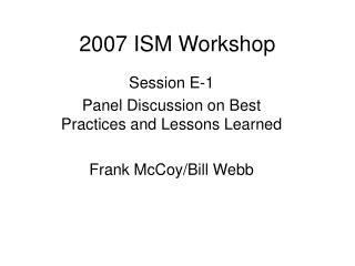 2007 ISM Workshop