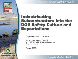 Indoctrinating Subcontractors into the DOE Safety Culture and Expectations