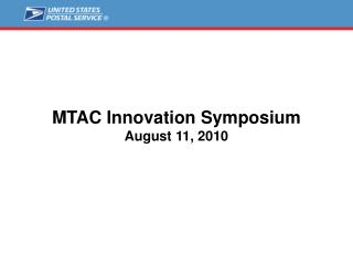 MTAC Innovation Symposium August 11, 2010