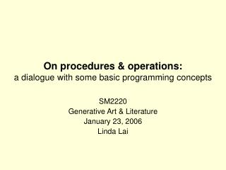 On procedures & operations: a dialogue with some basic programming concepts
