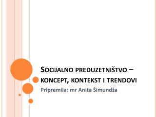 Socijalno preduzetništvo – koncept, kontekst i trendovi