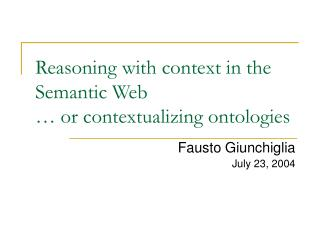 Reasoning with context in the Semantic Web … or contextualizing ontologies