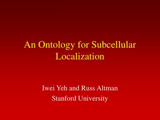 An Ontology for Subcellular Localization