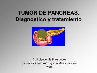 Dr. Rolando Martínez López Centro Nacional de Cirugía de Mínimo Acceso 2009