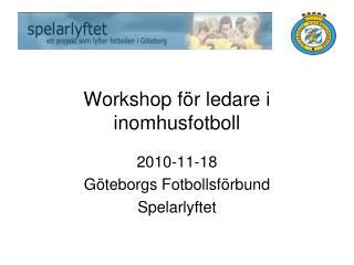 Workshop f r ledare i  inomhusfotboll