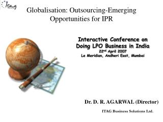Globalisation: Outsourcing-Emerging Opportunities for IPR