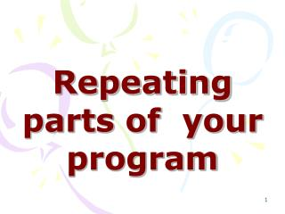 Repeating parts of  your program