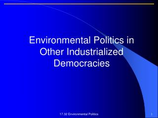 Environmental Politics in Other Industrialized Democracies