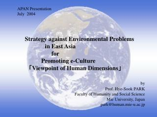 APAN Presentation July  2004 Strategy against Environmental Problems in East Asia for