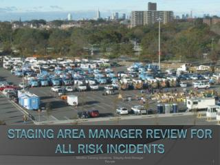 Staging Area Manager Review for All Risk Incidents
