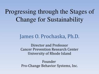 Progressing through the Stages of Change for Sustainability