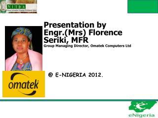 Presentation by Engr.( Mrs ) Florence  Seriki , MFR